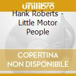 LITTLE MOTOR cd musicale di Hank Roberts