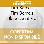 Poisened minds cd musicale di Tim Berne