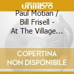 AT THE VILLAGE VANGUARD cd musicale di MOTIAN PAUL TRIO