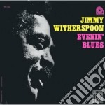 Evenin' blues cd musicale di Jimmy Witherspoon