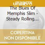 Steady rollin's blues cd musicale di Slim Memphis