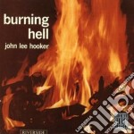 BURNING HELL cd musicale di HOOKER JOHN LEE
