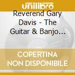 Reverend Gary Davis - The Guitar & Banjo Of... cd musicale