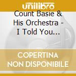 I told you so - basie count cd musicale