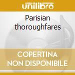 Parisian thoroughfares cd musicale