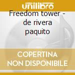 Freedom tower - de rivera paquito cd musicale