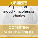 Mcpherson's mood - mcpherson charles cd musicale