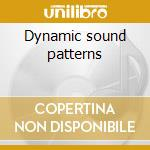 Dynamic sound patterns cd musicale