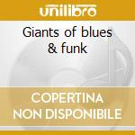 Giants of blues & funk cd musicale
