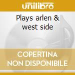 Plays arlen & west side cd musicale