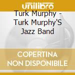 Turk murphy's jazz band cd musicale