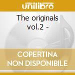 The originals vol.2 - cd musicale