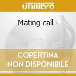 Mating call - cd musicale