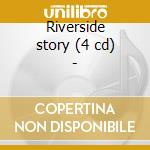 Riverside story (4 cd) - cd musicale di T.monk/b.evans/w.montgomery &