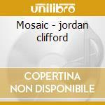 Mosaic - jordan clifford cd musicale