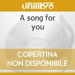 A song for you cd musicale