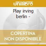 Play irving berlin - cd musicale