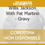 Gravy - jackson willis martino pat cd musicale