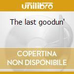 The last goodun' cd musicale