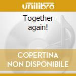 Together again! cd musicale