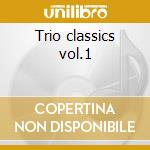 Trio classics vol.1 cd musicale