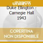 Carnegie hall 1943 cd musicale