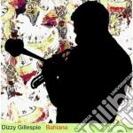 Dizzy Gillespie - Bahiana cd musicale di Dizzy Gillespie