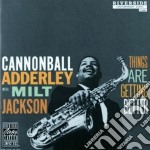Cannonball Adderley / Milt Jackson - Things Are Getting Better cd musicale di Adderley & jackson