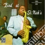 BIRD AT ST. NICK'S - PARKER CHARLIE cd musicale di Charlie Parker
