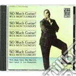 Wes Montgomery - So Much Guitar! cd musicale di Wes Montgomery