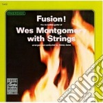 Wes Montgomery - Fusion! cd musicale di MONTGOMERY WES STRINGS