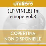 (LP VINILE) In europe vol.3 lp vinile