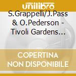 Tivoli gardens cd musicale di Grapelli/pass/peders
