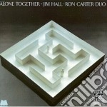 Jim Hall / Ron Carter - Alone Together cd musicale di HALL JIM-RON CARTER DUO