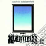 ECHOES OF A FRIEND - TYNER MCCOY cd musicale di Tyner Mccoy