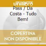 Pass / Da Costa - Tudo Bem! cd musicale di Joe Pass