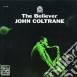 The believer cd musicale di John Coltrane