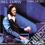 Bill Evans - From The 70's cd musicale di Bill Evans
