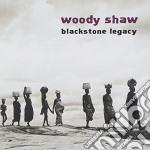 Blackstone legacy - shaw woody cd musicale di Woody Shaw