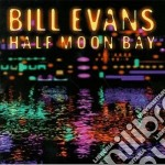 Half moon bay cd musicale di Bill Evans