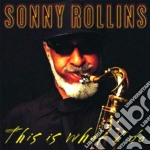 This is what i do cd musicale di Sonny Rollins