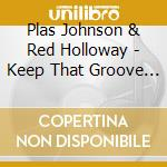 Keep that groove going! - johnson plas holloway red cd musicale