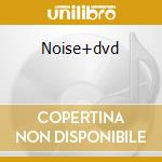 Noise+dvd cd musicale di Archive