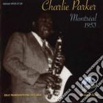 Charlie Parker - Montreal, 1953 cd musicale di Charlie Parker