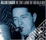 In the land of oo-bla-dee cd musicale di Allen Eager