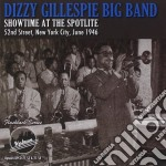 Showtime at spotlite 1946 cd musicale di Dizzy gillespie big