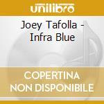 Infra-blue cd musicale di Joey Tafolla