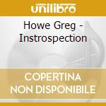 Introspection cd musicale di Howe Greg
