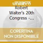 20th CONGRESS cd musicale di Robert 20th Walter