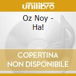 HA! cd musicale di NOY OZ